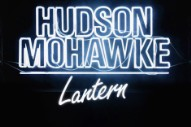 Hudson Mohawke Streams Sparkling Sophomore Solo Album 'Lantern'