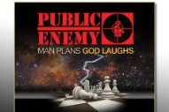 Public Enemy Plot 'Man Plans God Laughs' LP Inspired By Kendrick Lamar, Run the Jewels