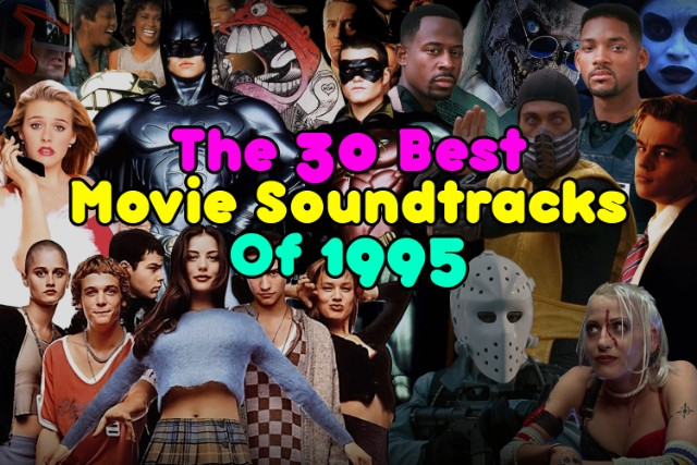 The 30 Best Movie Soundtracks of 1995