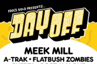 Fool's Gold Day Off 2015 Lineup: Meek Mill, A-Trak, Skepta, and More