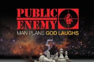 Stream Public Enemy's New Album, 'Man Plans God Laughs'