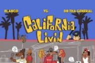 Download YG, Blanco, and DB Tha General's 'California Livin' Mixtape