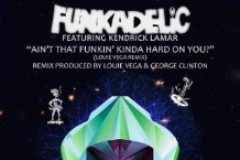 aint-that-funkin-kinda-hard-on-you-george-clinton-kendrick-lamar-remix