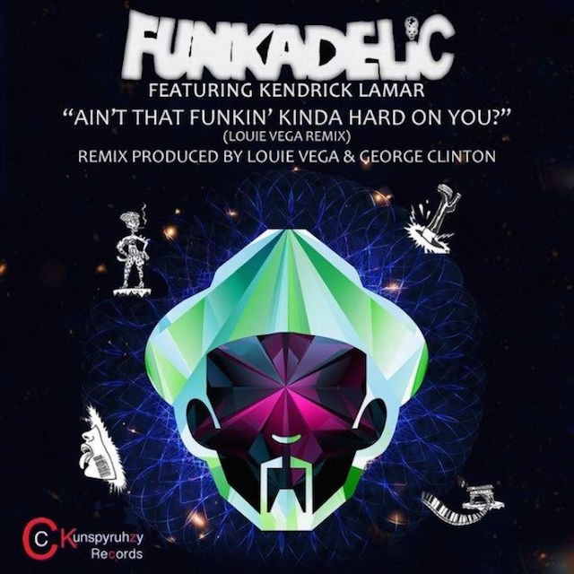 aint-that-funkin-kinda-hard-on-you-george-clinton-kendrick-lamar-remix