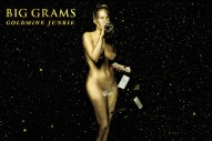 Big Grams Get Seductively Funky on 'Goldmine Junkie'