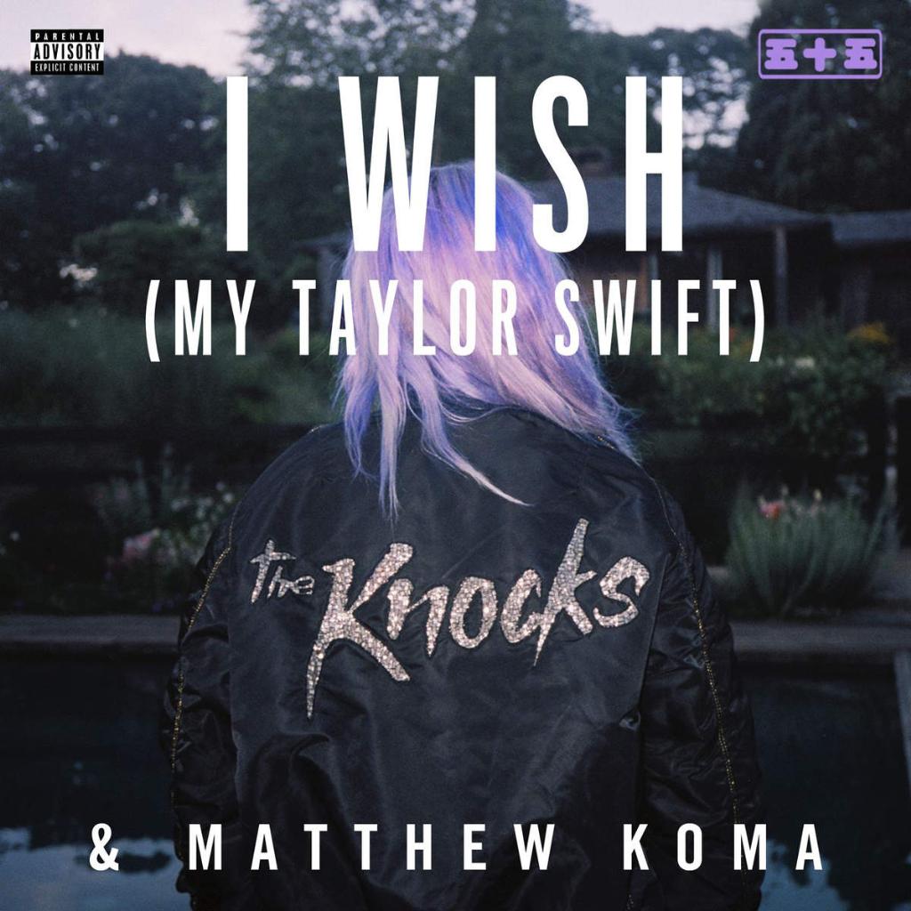 The Knocks Dream Big With Matthew Koma on \'I Wish (My Taylor Swift ...