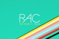 RAC Shares Bright New Single Featuring SPEAK, 'One House'