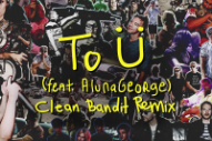 Clean Bandit Give Skrillex and Diplo's 'To Ü' a Sublime, Echoing Remix