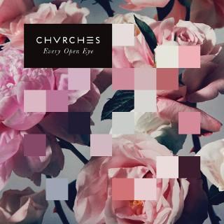CHVRCHES-EveryOpenEye