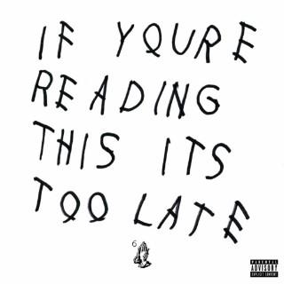 Drake-IfYoureReadingThisItsTooLate