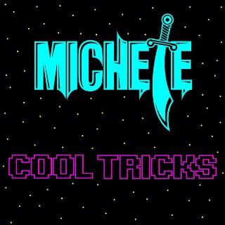 Michete's Cool Tricks