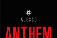 Alesso Shares Slamming 'Anthem' for the New Year
