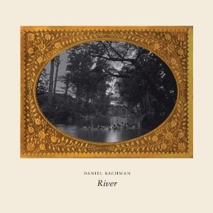 daniel-bachman-river-560x560