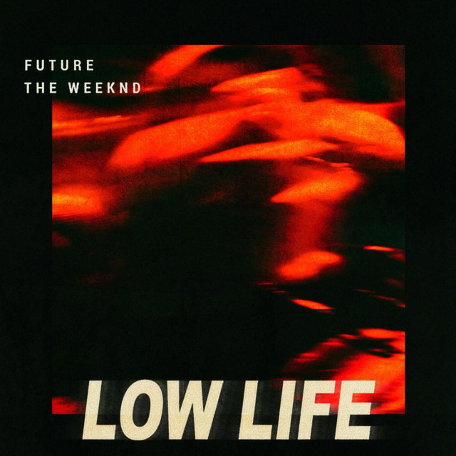 future-the-weeknd-low-life