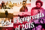 SPIN's Best #LongReads of 2015