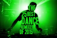 The 25 Best Dance Remixes of 2015