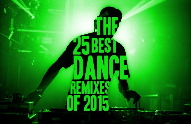 25 best dance remixes of 2015
