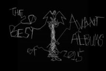 the 20 best avant albums of 2015