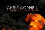"Hear Chris Cornell's Impassioned New '13 Hours' Track, ""Til the Sun Comes Back'"