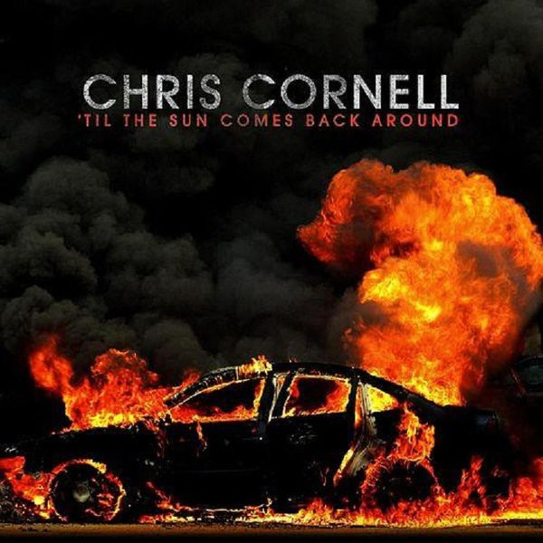 chris-cornell-til-the-sun-comes-back-around-13-hours
