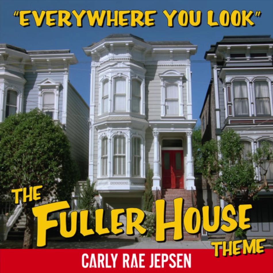 carly rae jepsen fuller house theme