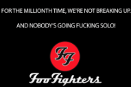 Foo Fighters Are Huge Trolls and Are Not Breaking Up