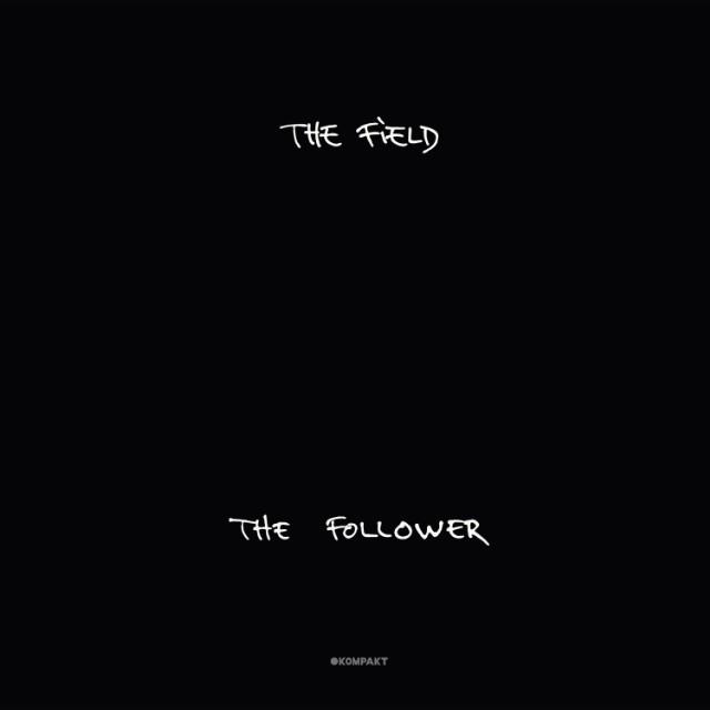 The-Field-The-Follower-640x640