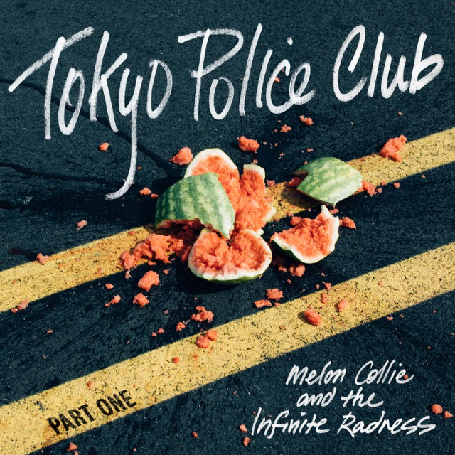 Tokyo Police Club's Melon Collie and the Infinite Radness: Part One EP