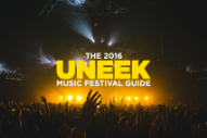 The 2016 'UNEEK' Music Festival Guide