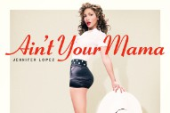 Jennifer Lopez's 'Ain't Your Mama' Is Light Summer Fun… Produced By Dr. Luke