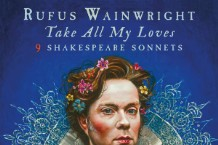 rufus-wainwright-take-all-my-loves-9-shakespeare-sonnets-florence-welch-stream
