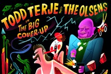 todd terje and the olsens the big cover up new covers ep baby do you wanna bump listen stream