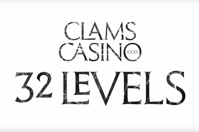 clams casino 32 levels stream