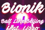 Bionik and Lizzo 'Ball Like Beijing' on New Single