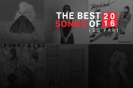 The 66 Best Songs of 2016 So Far