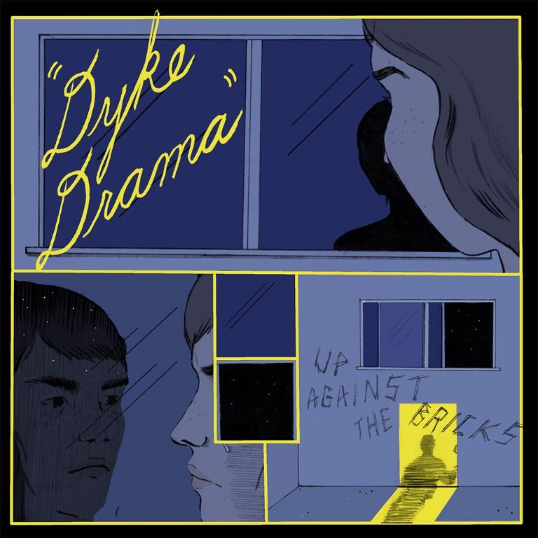 Dyke Drama's Up Against the Bricks