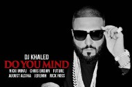 DJ Khaled's 'Do You Mind' Superteam Includes Jeremih, Chris Brown, Nicki Minaj, Rick Ross, August Alsina, and Future
