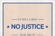Ty Dolla $ign and Big TC's 'No Justice' Is Out in Full on TIDAL