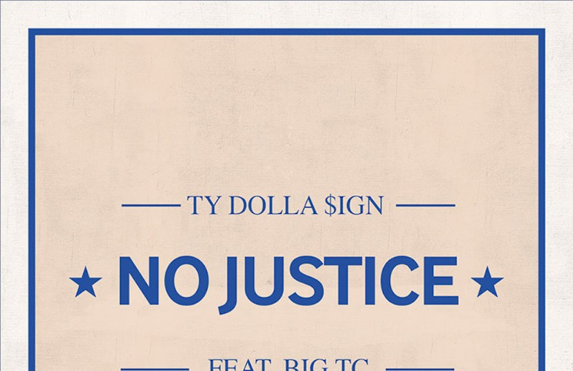 Ty Dolla Ign And Big Tc S No Justice Is Out In Full On Tidal Spin