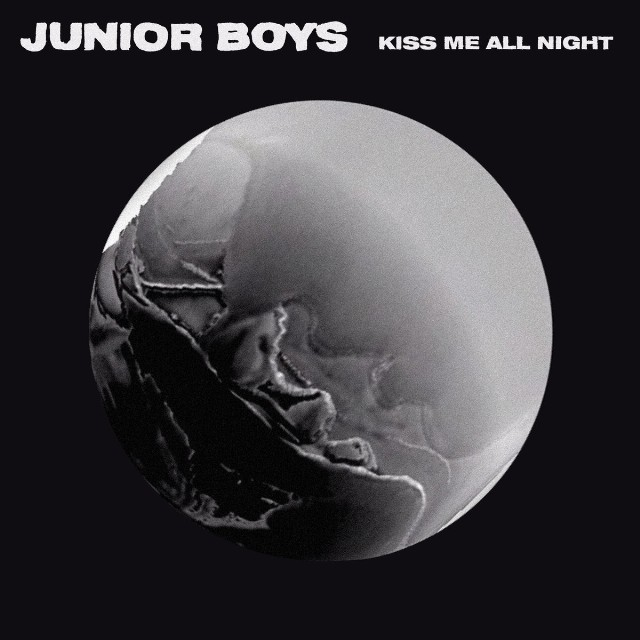 junior boys kiss me all night stream