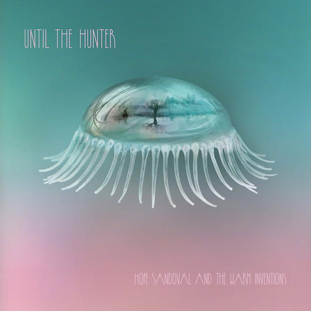 Until the Hunter - Hope Sandoval