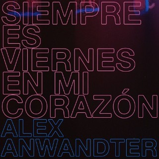 AlexAnwandterSiempreEsViernesEnMiCorazon_Single