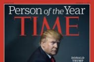 Donald Trump Named <i>Time</i> Person of the Year, Joining Proud Ranks of Stalin and Hitler
