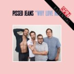 Review: On <i>Why Love Now<i></i>, Pissed Jeans Explore the Lighter Side of Everyday Agony</i>
