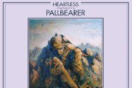 New Music: Stream Pallbearer's <i>Heartless</i>