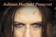 Stream Juliana Hatfield&#8217;s <em>Pussycat</em>