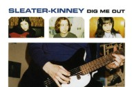 Review: Sleater-Kinney &#8211; <i>Dig Me Out</i>