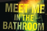 <i>Meet Me in the Bathroom</i> Is the First Great History of New York's 21st Century Rock Scene
