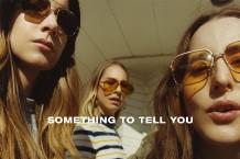 Haim_Album-Cover-Something-To-Tell-You-2017-billboard-EMBED-1499968587