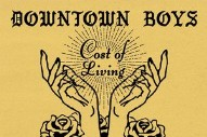 Stream Downtown Boys' New Album <i>Cost of Living</i>